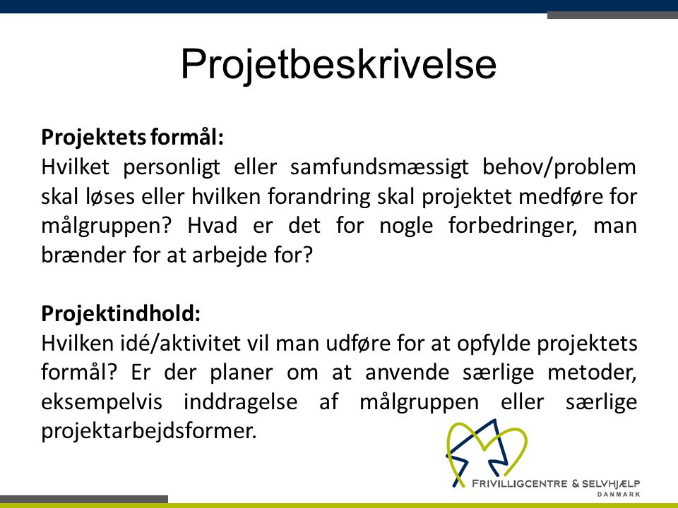 Projetbeskrivelse Projektets formål: