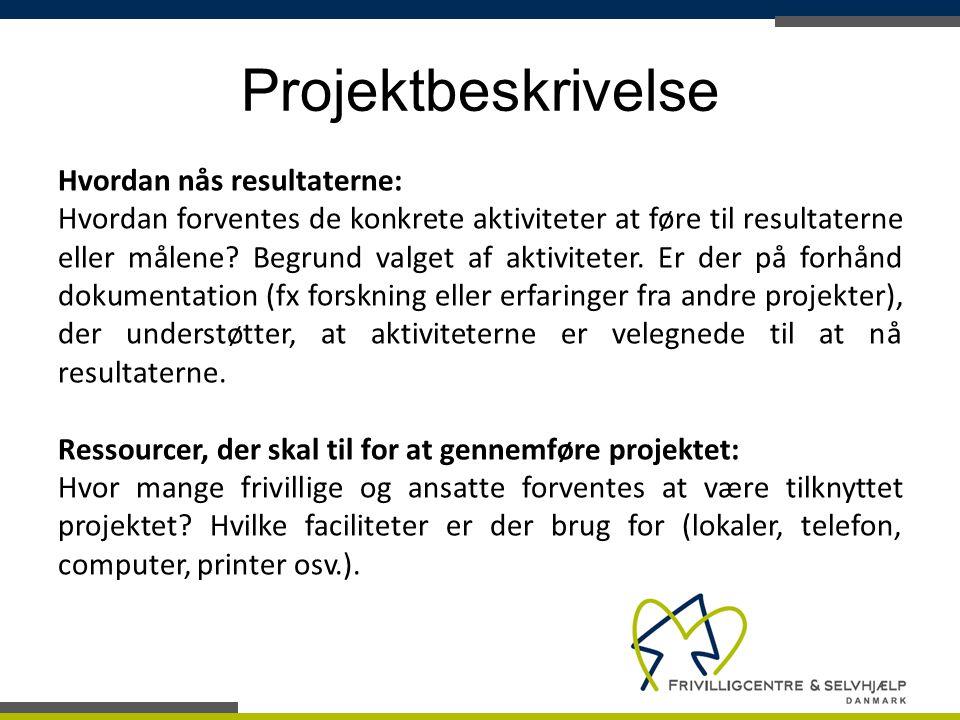 Projektbeskrivelse Hvordan nås resultaterne:
