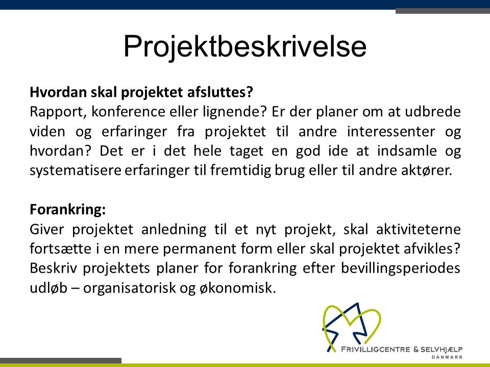 Projektbeskrivelse Hvordan skal projektet afsluttes