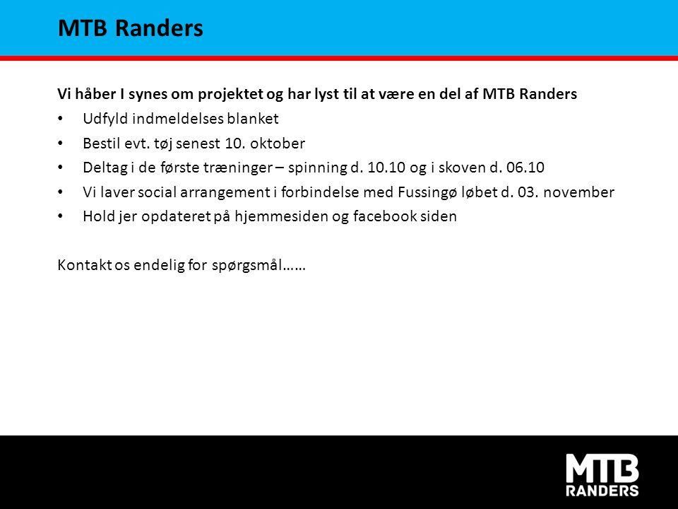 MTB Randers Vi håber I synes om projektet og har lyst til at være en del af MTB Randers. Udfyld indmeldelses blanket.