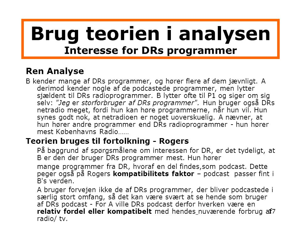 Brug teorien i analysen Interesse for DRs programmer