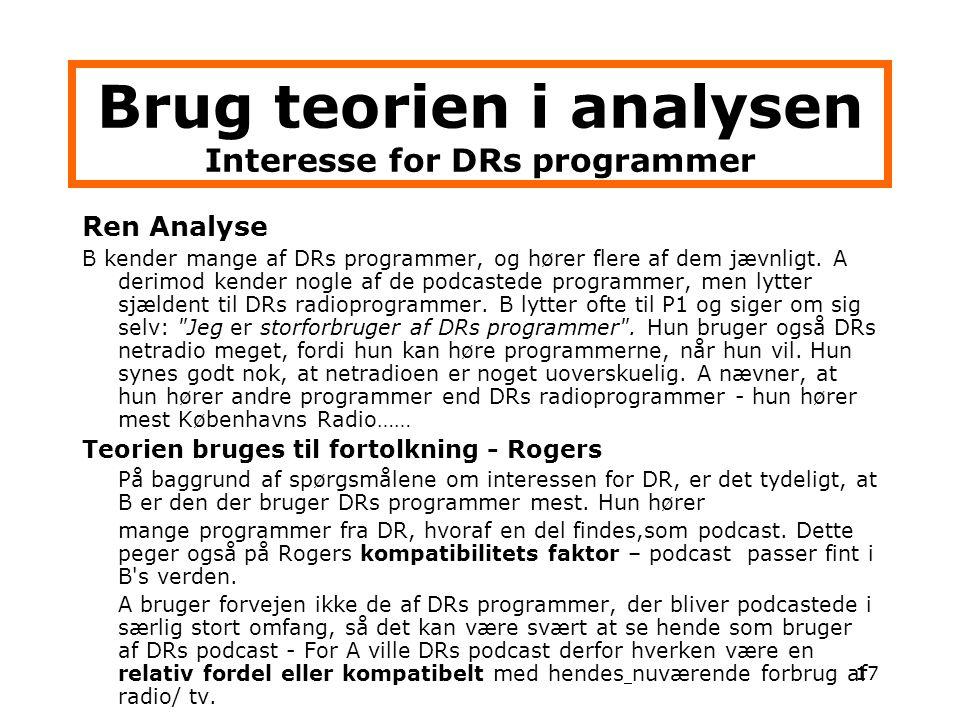 Brug teorien i analysen Interesse for DRs programmer
