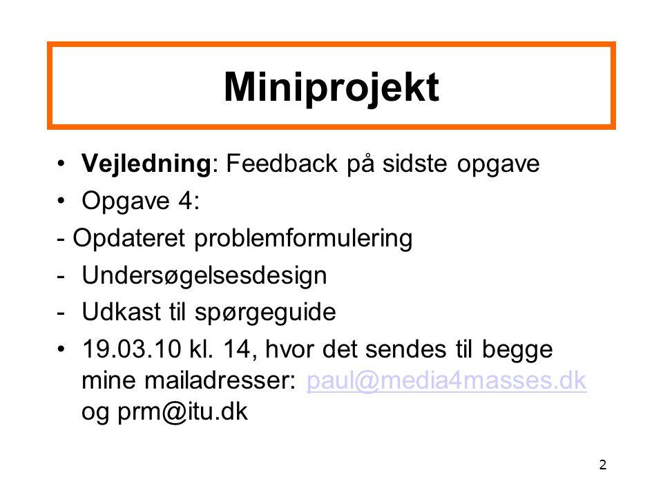 Miniprojekt Vejledning: Feedback på sidste opgave Opgave 4: