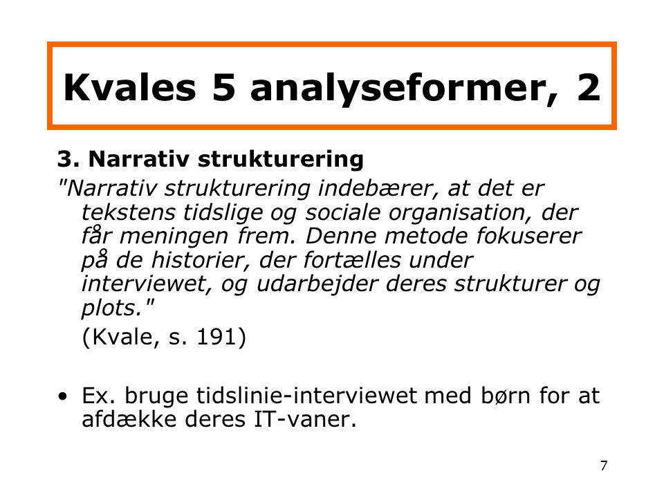 Kvales 5 analyseformer, 2 3. Narrativ strukturering