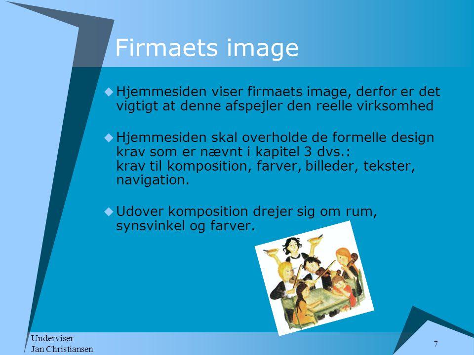 Firmaets image Hjemmesiden viser firmaets image, derfor er det vigtigt at denne afspejler den reelle virksomhed.