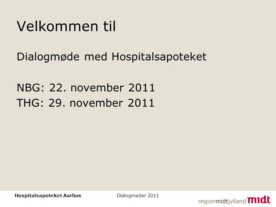 Velkommen til Dialogmøde med Hospitalsapoteket NBG: 22. november 2011