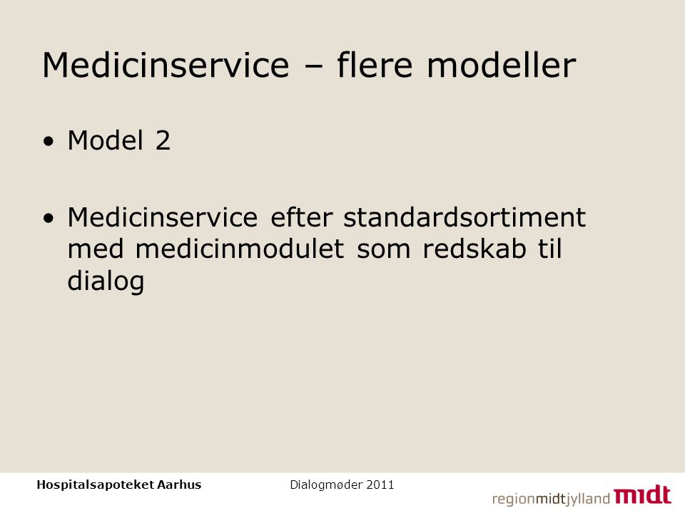 Medicinservice – flere modeller