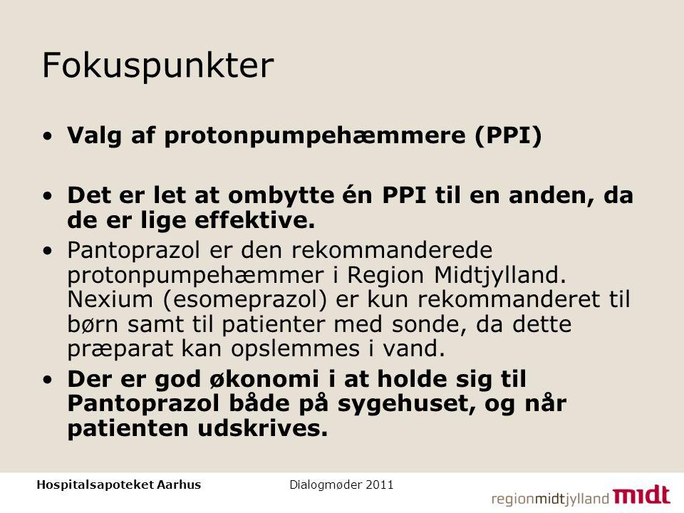 Fokuspunkter Valg af protonpumpehæmmere (PPI)