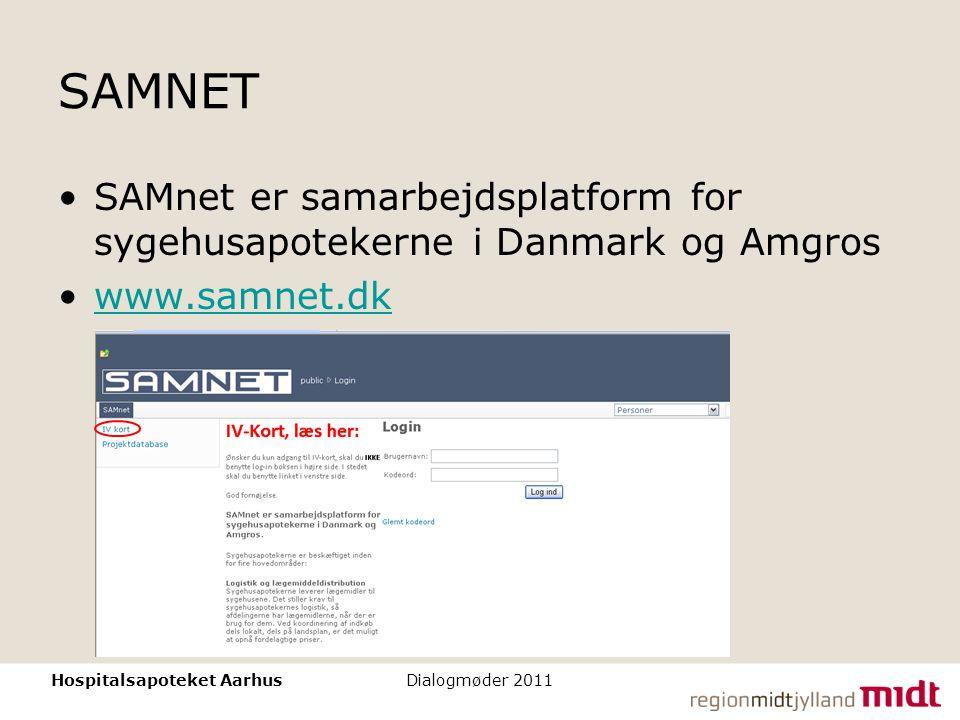 SAMNET SAMnet er samarbejdsplatform for sygehusapotekerne i Danmark og Amgros. www.samnet.dk. Hospitalsapoteket Aarhus.