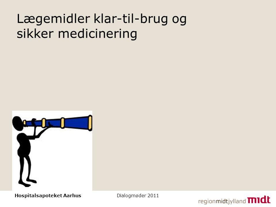 Lægemidler klar-til-brug og sikker medicinering