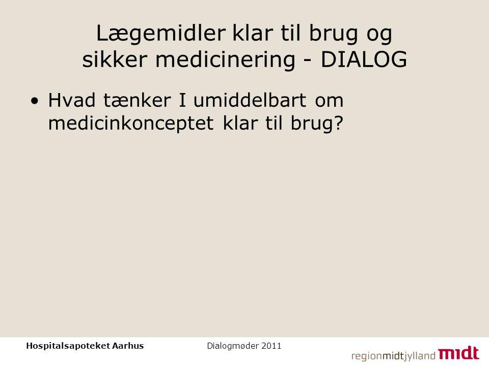 Lægemidler klar til brug og sikker medicinering - DIALOG