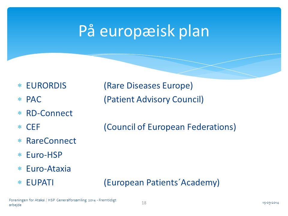 På europæisk plan EURORDIS (Rare Diseases Europe)