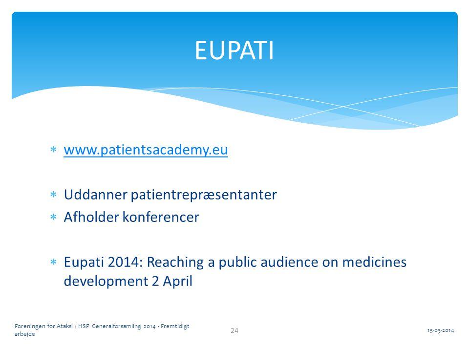 EUPATI www.patientsacademy.eu Uddanner patientrepræsentanter