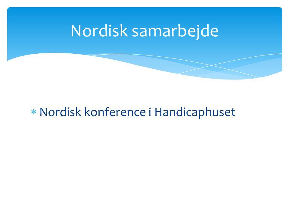 Nordisk samarbejde Nordisk konference i Handicaphuset