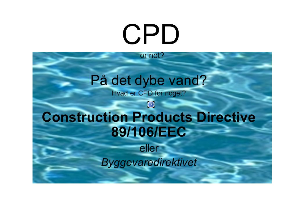 Construction Products Directive 89/106/EEC
