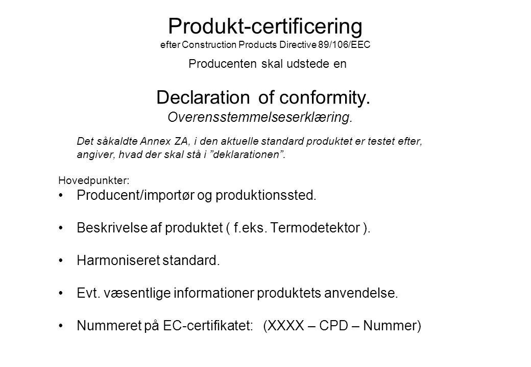 Produkt-certificering efter Construction Products Directive 89/106/EEC