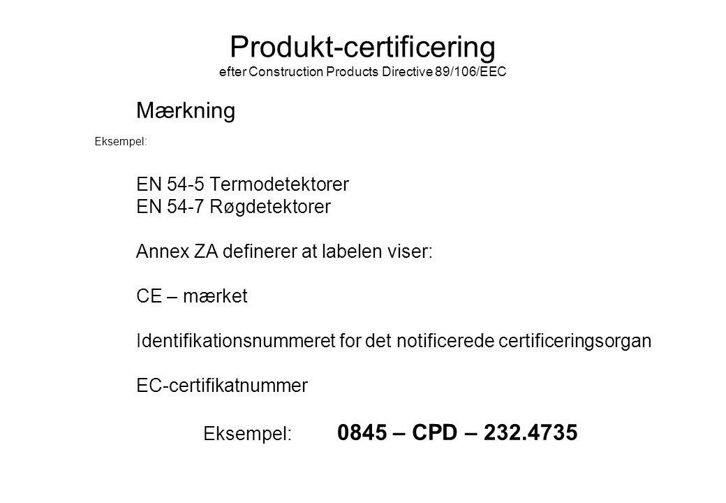Produkt-certificering efter Construction Products Directive 89/106/EEC