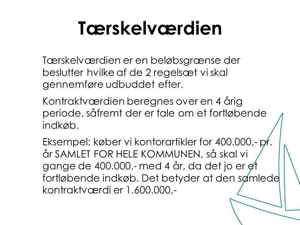 Tærskelværdien Tærskelværdien er en beløbsgrænse der beslutter hvilke af de 2 regelsæt vi skal gennemføre udbuddet efter.