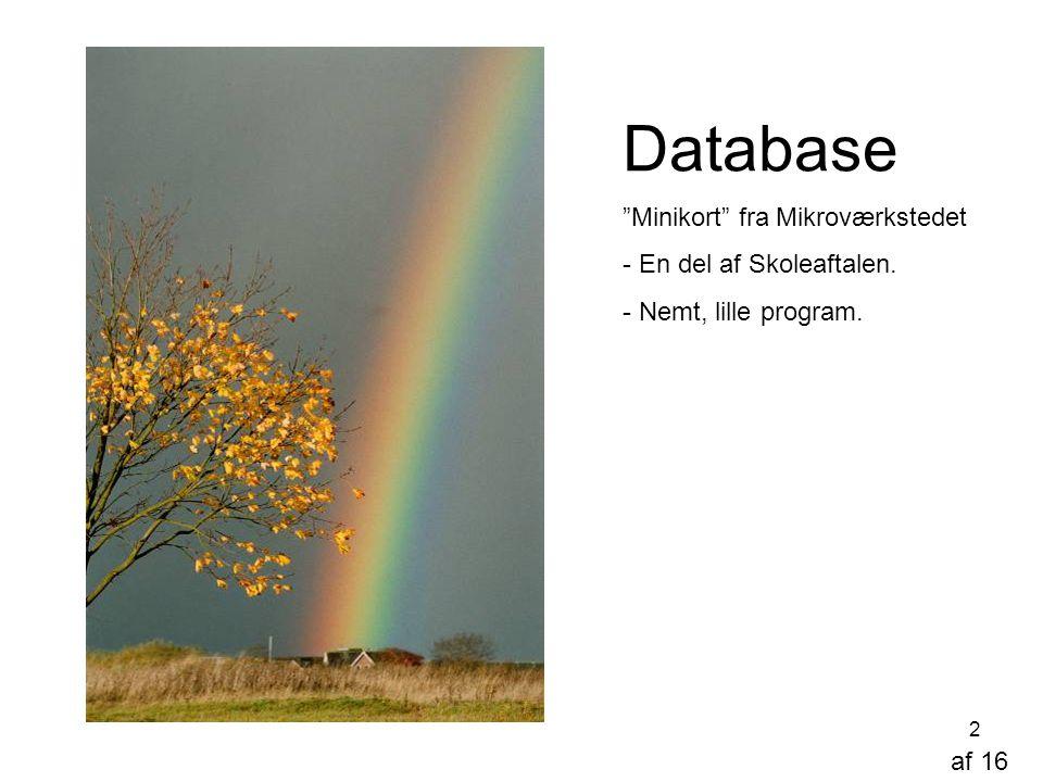 Database Minikort fra Mikroværkstedet En del af Skoleaftalen.