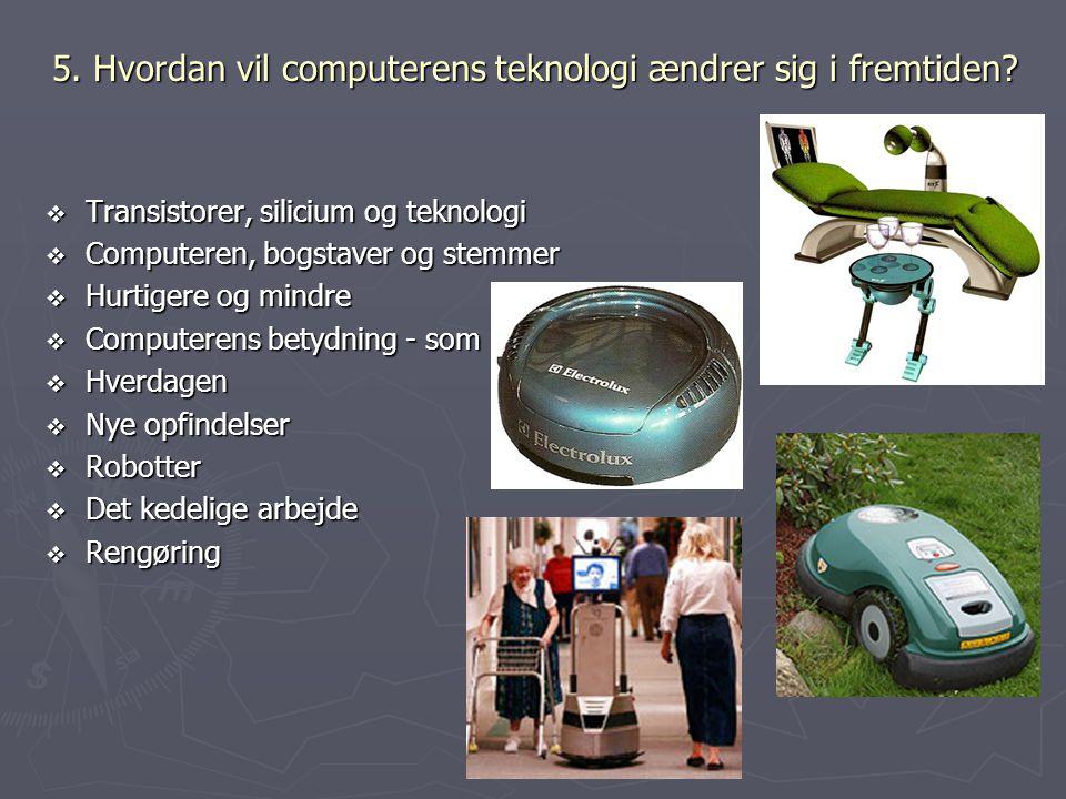 5. Hvordan vil computerens teknologi ændrer sig i fremtiden