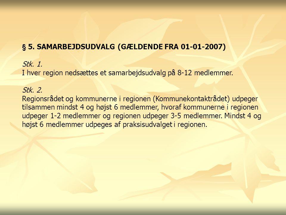 § 5. SAMARBEJDSUDVALG (GÆLDENDE FRA 01-01-2007)