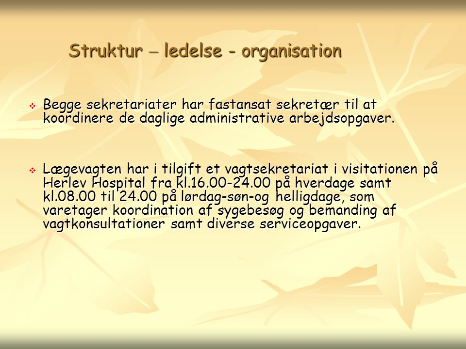 Struktur – ledelse - organisation