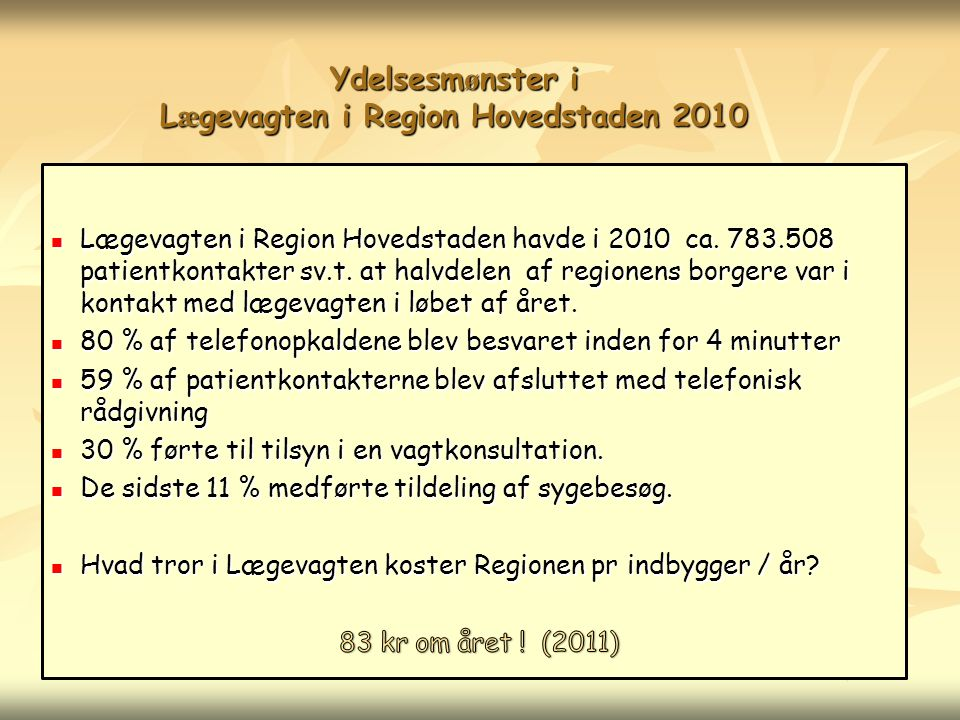 Ydelsesmønster i Lægevagten i Region Hovedstaden 2010