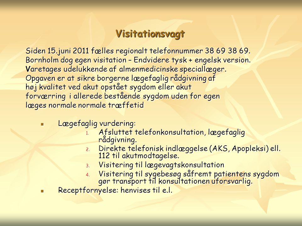 Visitationsvagt Siden 15.juni 2011 fælles regionalt telefonnummer 38 69 38 69. Bornholm dog egen visitation – Endvidere tysk + engelsk version.