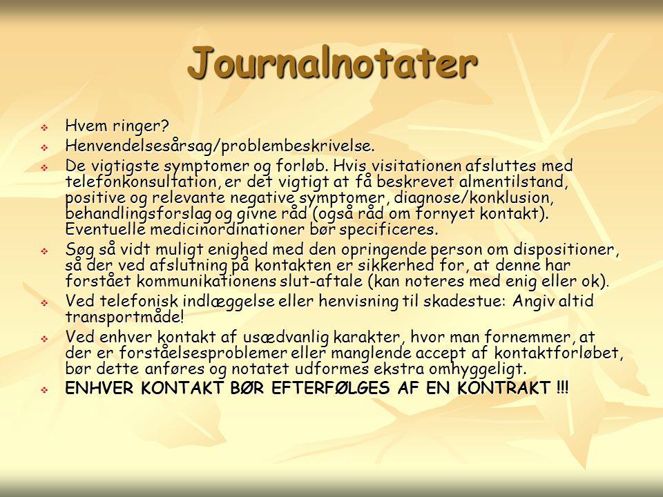 Journalnotater Hvem ringer Henvendelsesårsag/problembeskrivelse.