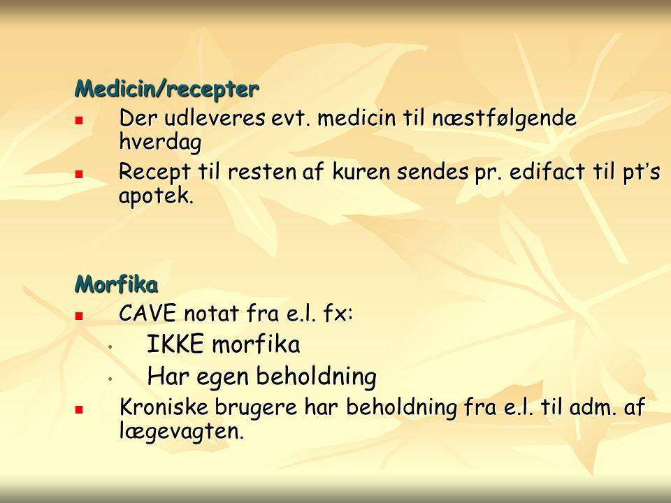 IKKE morfika Har egen beholdning Medicin/recepter