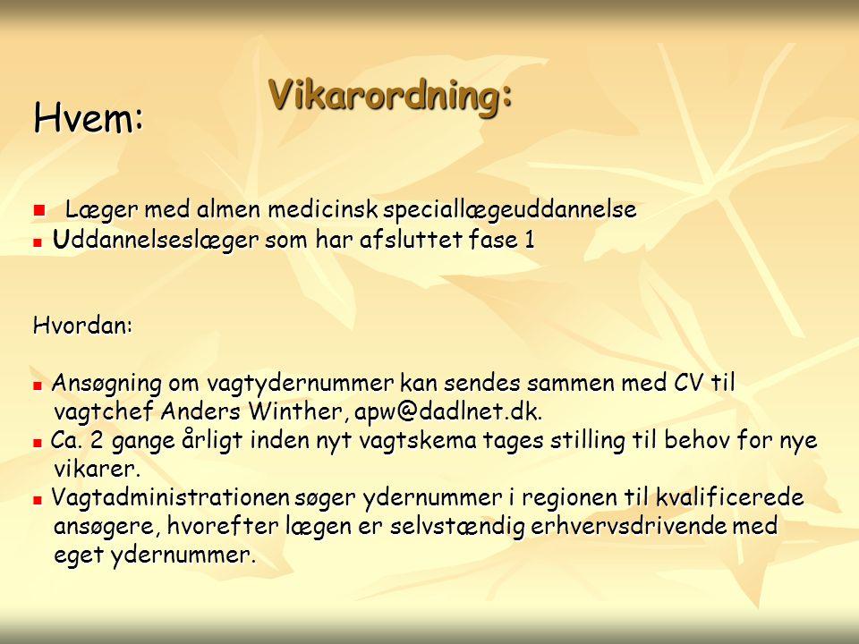 Hvem: Vikarordning: Læger med almen medicinsk speciallægeuddannelse