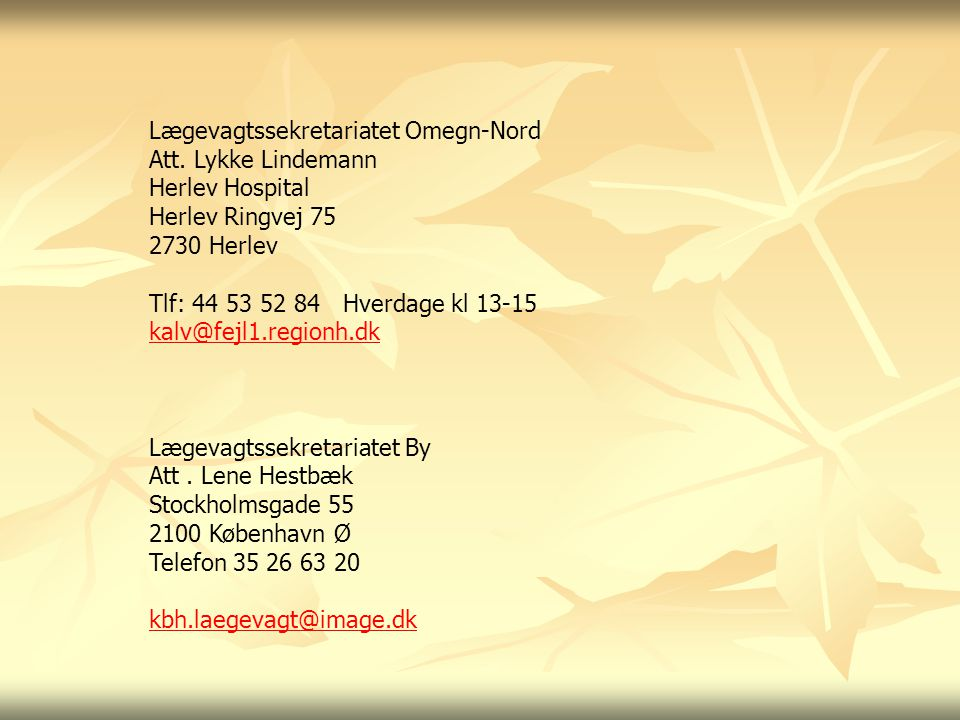 Lægevagtssekretariatet Omegn-Nord Att. Lykke Lindemann Herlev Hospital