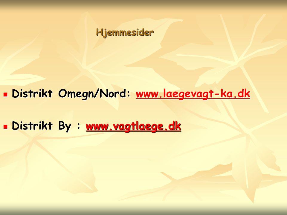Distrikt Omegn/Nord: www.laegevagt-ka.dk