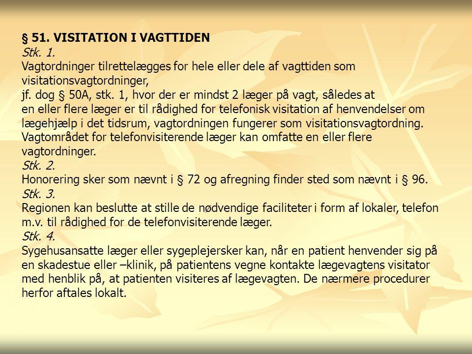§ 51. VISITATION I VAGTTIDEN