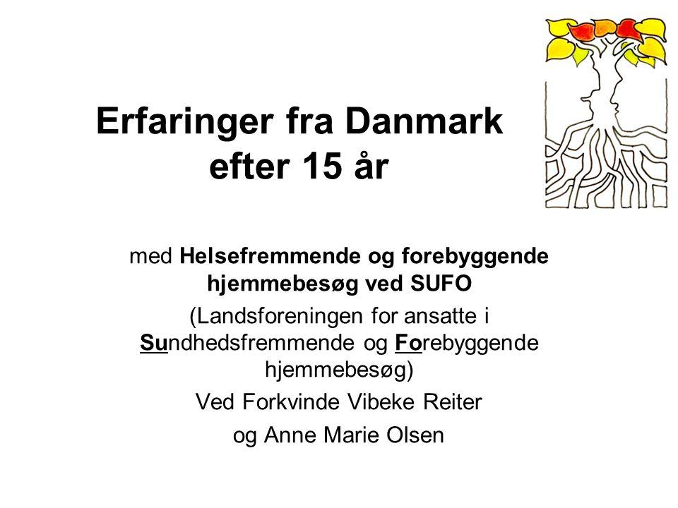 Erfaringer fra Danmark efter 15 år