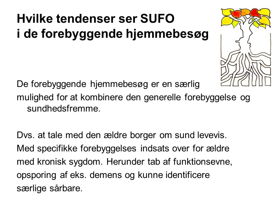 Hvilke tendenser ser SUFO i de forebyggende hjemmebesøg