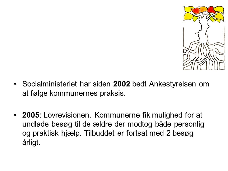 Socialministeriet har siden 2002 bedt Ankestyrelsen om at følge kommunernes praksis.