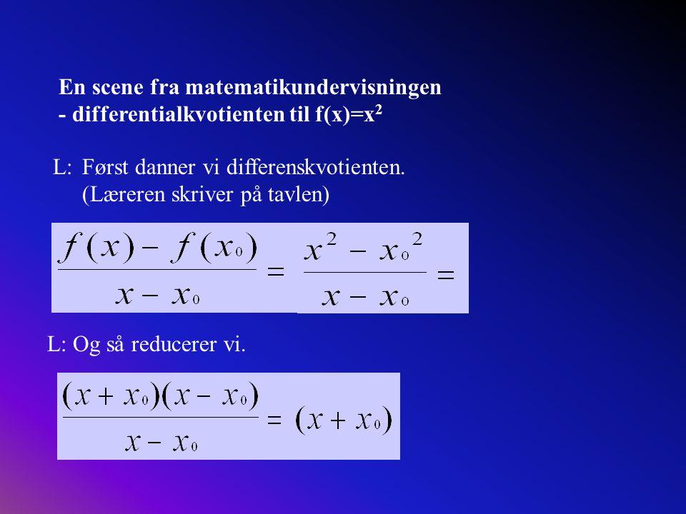 En scene fra matematikundervisningen - differentialkvotienten til f(x)=x2