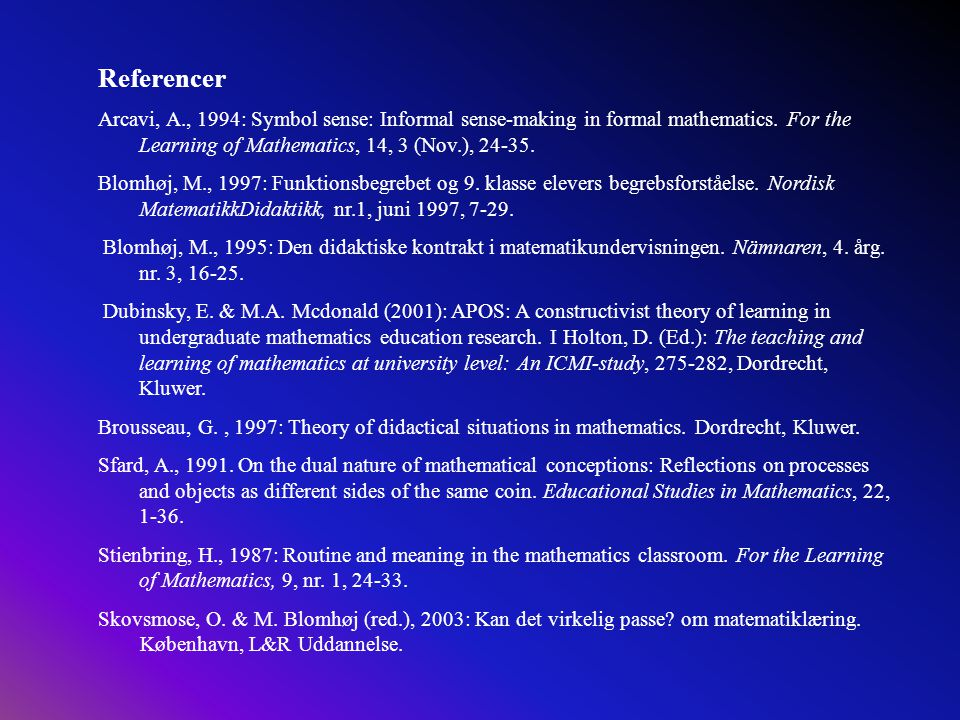 Referencer Arcavi, A., 1994: Symbol sense: Informal sense-making in formal mathematics. For the Learning of Mathematics, 14, 3 (Nov.), 24-35.