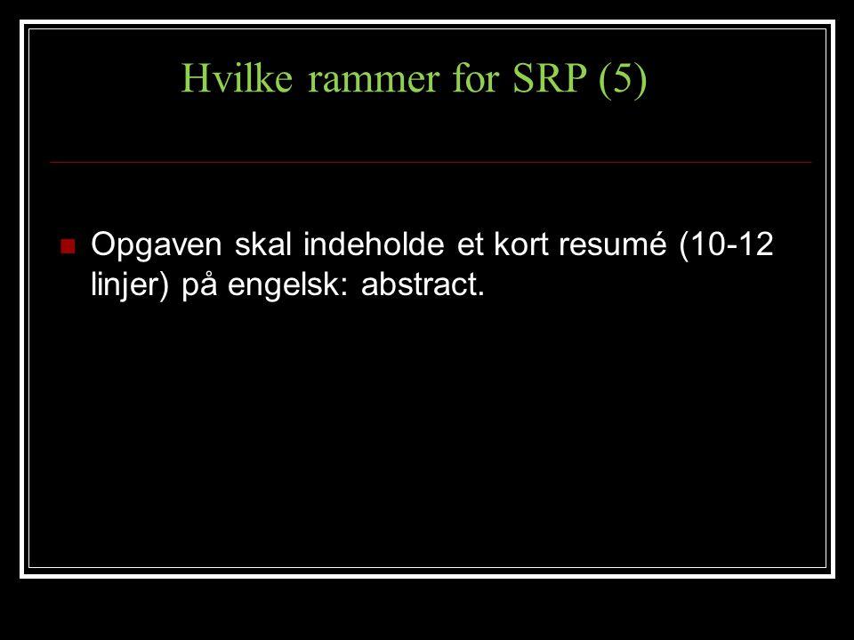 Hvilke rammer for SRP (5)