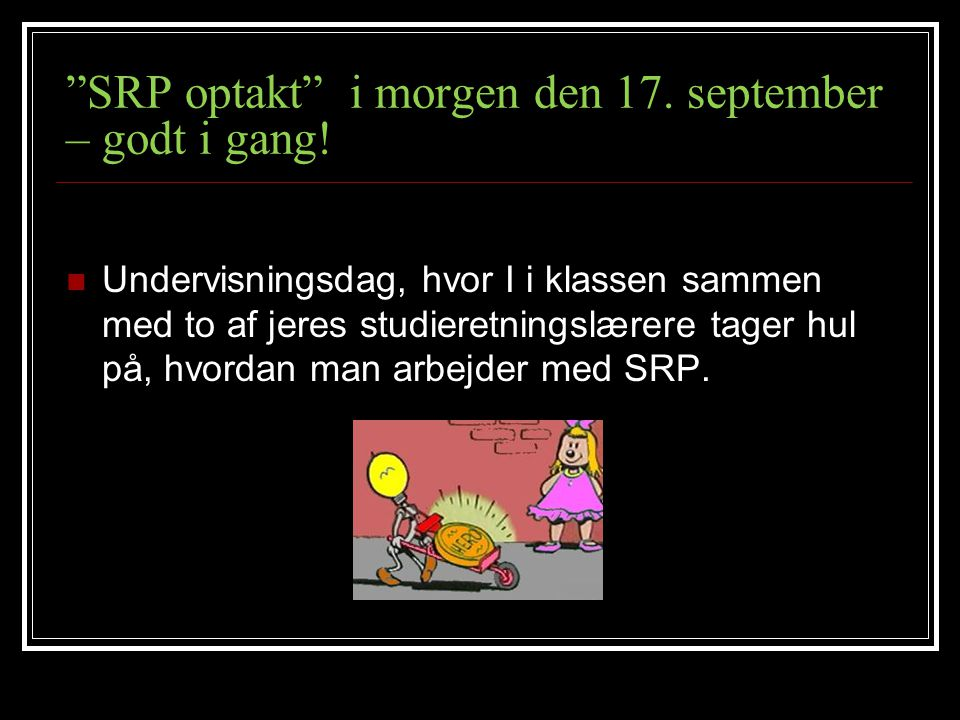 SRP optakt i morgen den 17. september – godt i gang!