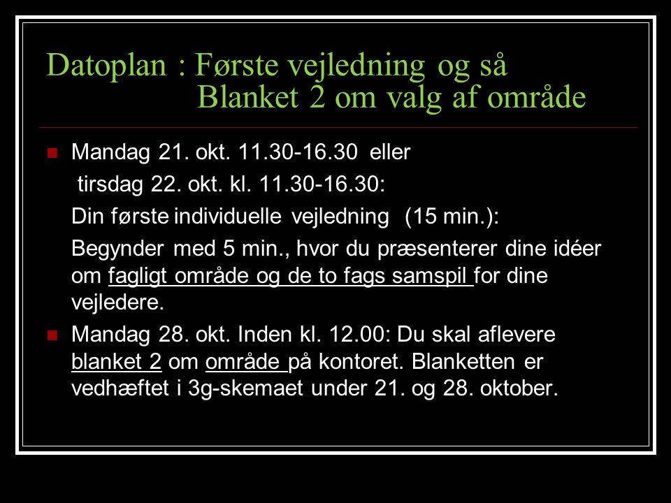 Datoplan : Første vejledning og så Blanket 2 om valg af område