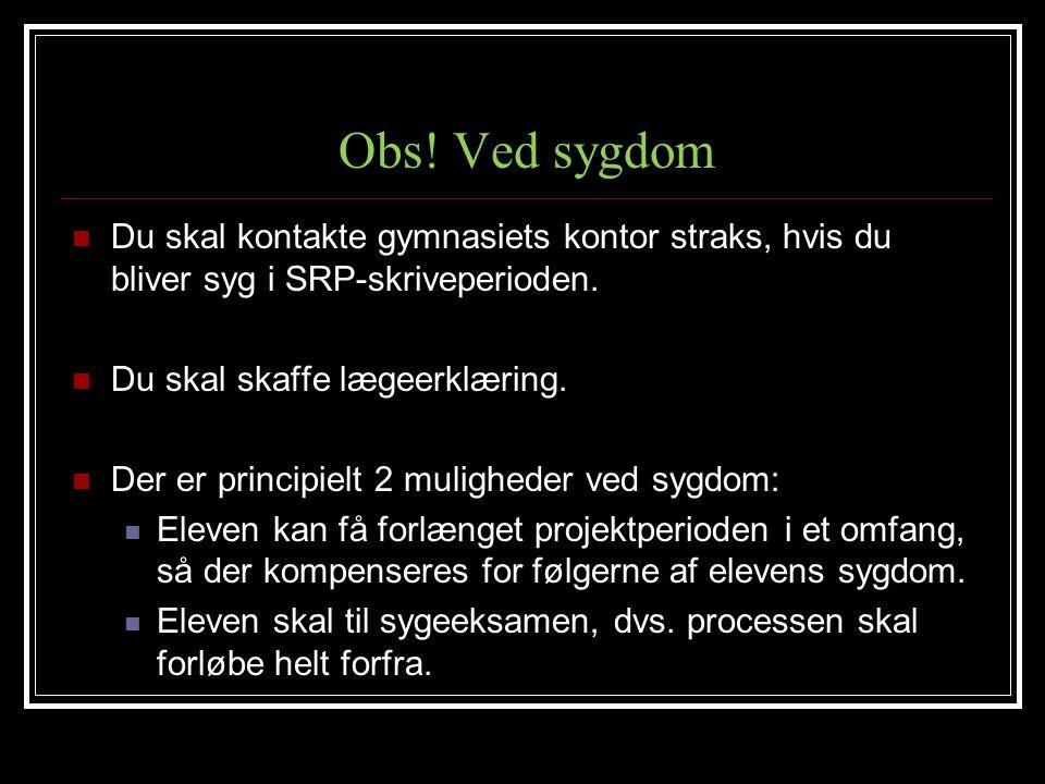 Obs! Ved sygdom Du skal kontakte gymnasiets kontor straks, hvis du bliver syg i SRP-skriveperioden.