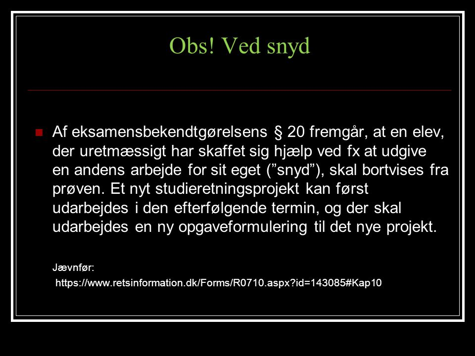 Obs! Ved snyd