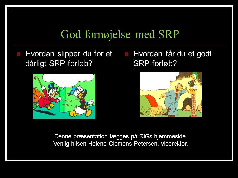 God fornøjelse med SRP Hvordan slipper du for et dårligt SRP-forløb
