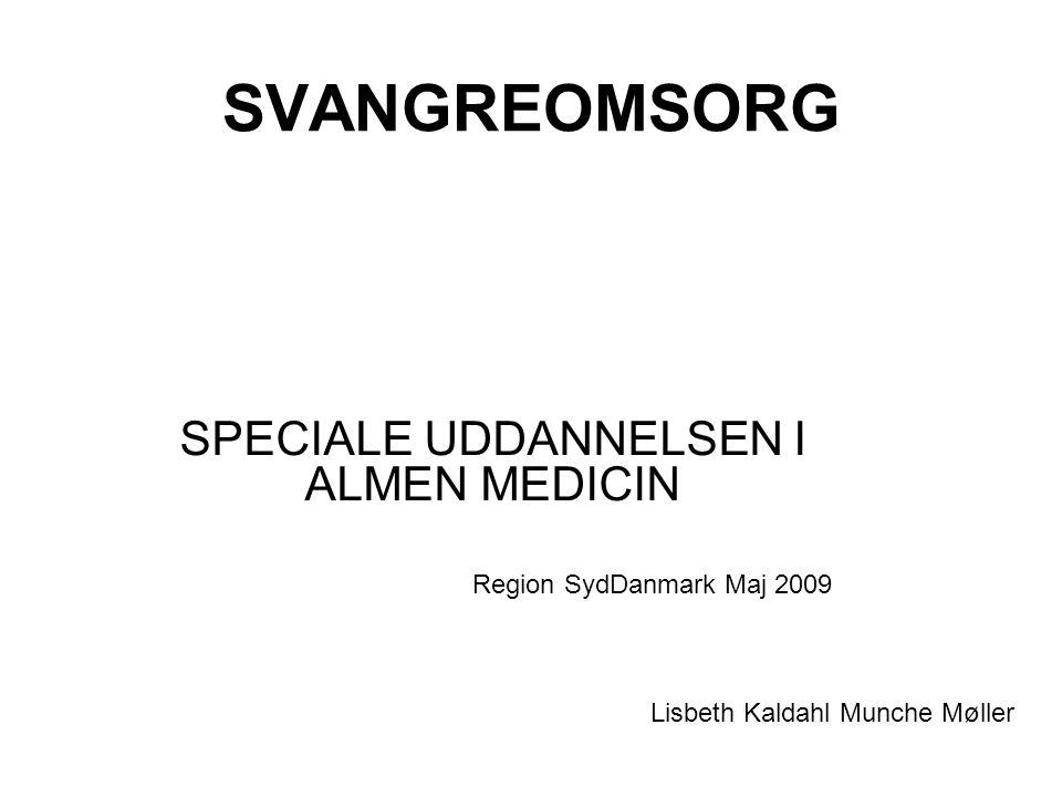 SPECIALE UDDANNELSEN I ALMEN MEDICIN Region SydDanmark Maj 2009