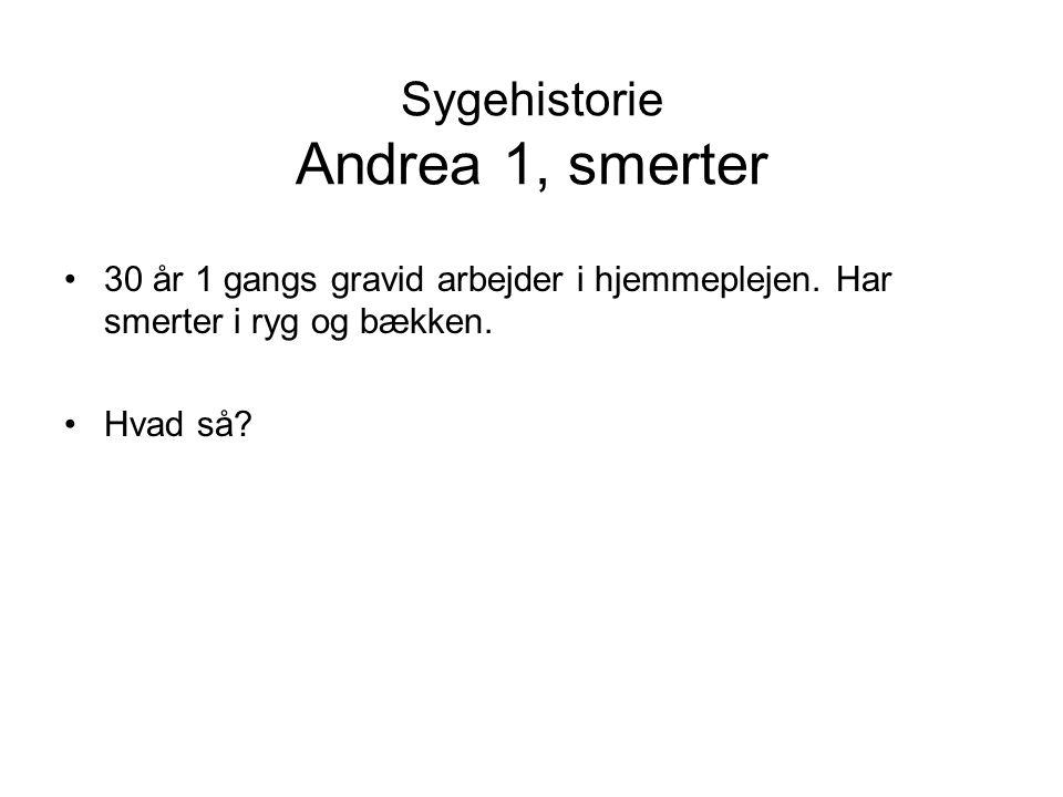 Sygehistorie Andrea 1, smerter