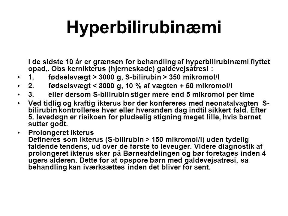 Hyperbilirubinæmi I de sidste 10 år er grænsen for behandling af hyperbilirubinæmi flyttet opad,. Obs kernikterus (hjerneskade) galdevejsatresi :