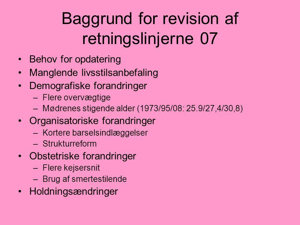 Baggrund for revision af retningslinjerne 07