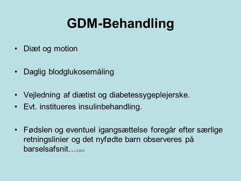 GDM-Behandling Diæt og motion Daglig blodglukosemåling